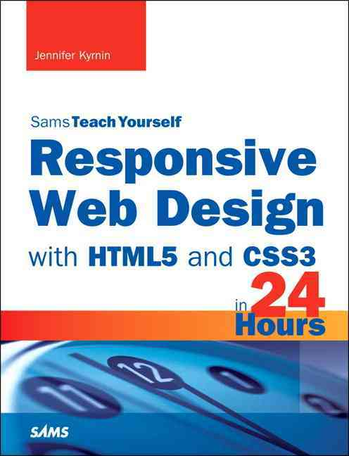 Responsive Web Design With Html5 and Css3 in 24 Hours By Kyrnin, Jennifer