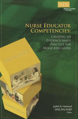 Nurse Educator Competencies By Halstead, Judith
